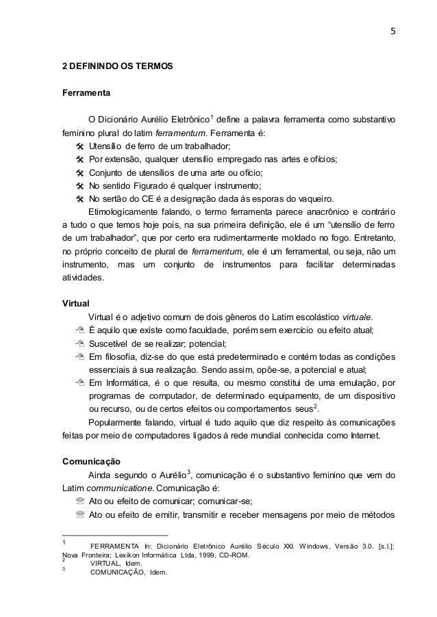 5 2 DEFININDO OS TERMOS Ferramenta O Dicionário Aurélio Eletrônico1 define a palavra ferramenta como substantivo feminino ...