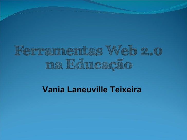 Vania Laneuville Teixeira