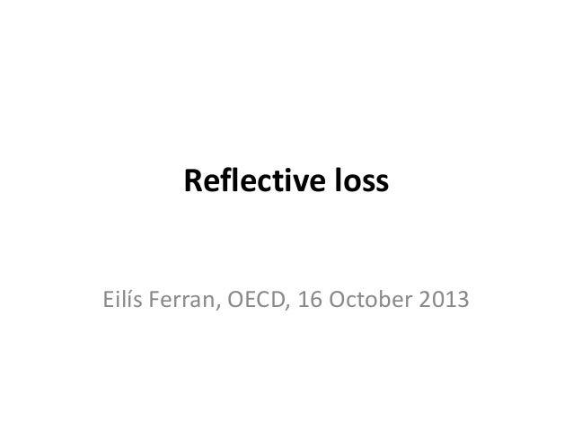 Reflective loss Eilís Ferran, OECD, 16 October 2013
