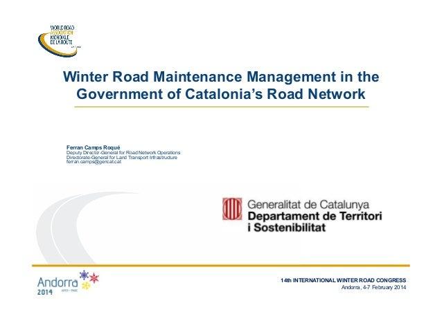 14TH  INTERNATIONAL  WINTER  ROAD  CONGRESS   Andorra,  4-‐7  February  2014   Ferran Camps Roqué Deput...