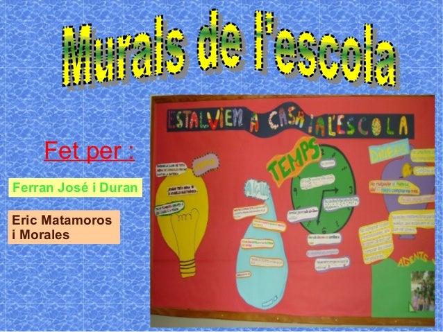 Fet per : Ferran José i Duran Eric Matamoros i Morales