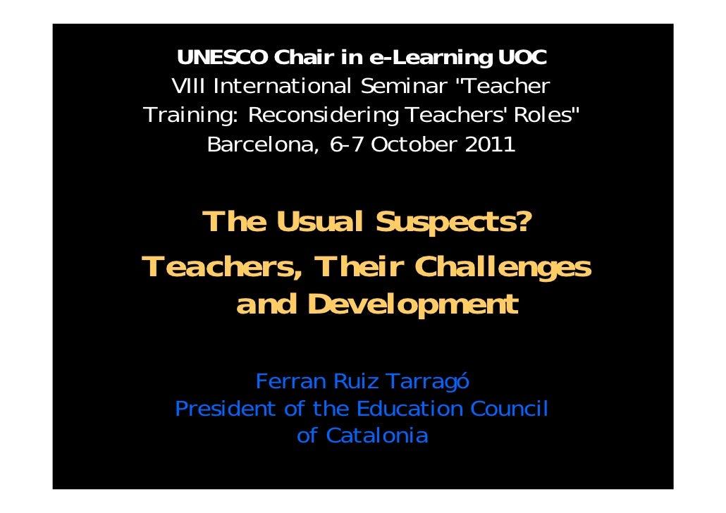 "UNESCO Chair in e-Learning UOC  VIII International Seminar ""TeacherTraining: Reconsidering Teachers Roles""      Barcelona,..."