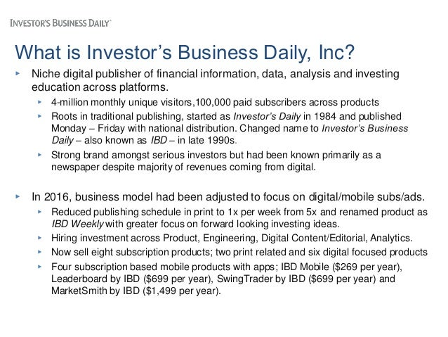 What is Investor's Business Daily, Inc? ▸ Niche digital publisher of financial information, data, analysis and investing e...