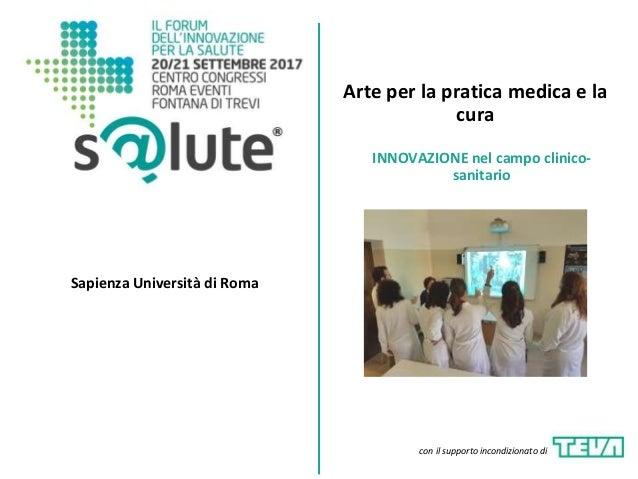 Arte per la pratica medica e la cura Sapienza Università di Roma INNOVAZIONE nel campo clinico- sanitario con il supporto ...
