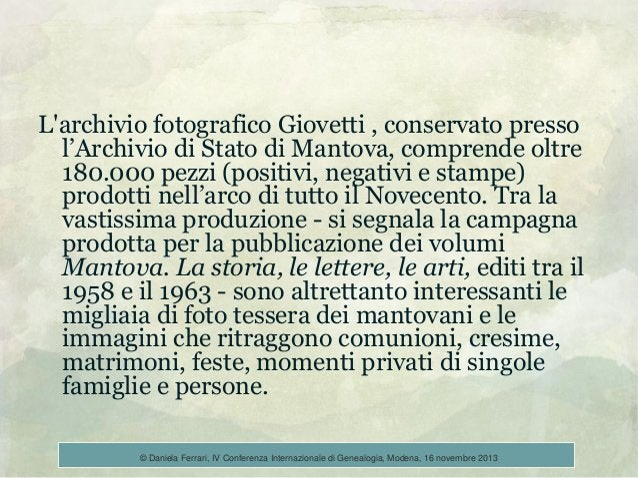 L'archivio fotografico Giovetti , conservato presso l'Archivio di Stato di Mantova, comprende oltre 180.000 pezzi (positiv...