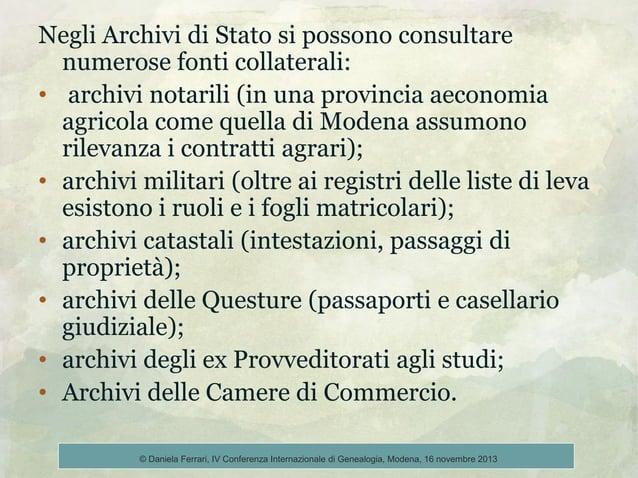 Negli Archivi di Stato si possono consultare numerose fonti collaterali: • archivi notarili (in una provincia aeconomia ag...