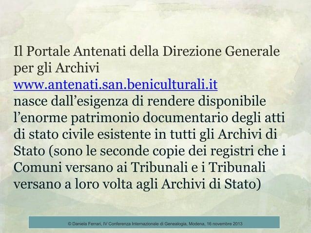 Il Portale Antenati della Direzione Generale per gli Archivi www.antenati.san.beniculturali.it nasce dall'esigenza di rend...