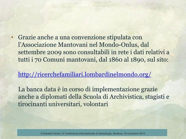 • Grazie anche a una convenzione stipulata con l'Associazione Mantovani nel Mondo-Onlus, dal settembre 2009 sono consultab...