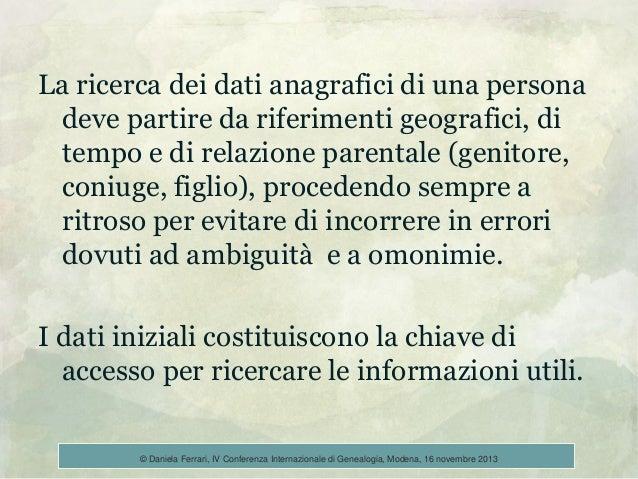 La ricerca dei dati anagrafici di una persona deve partire da riferimenti geografici, di tempo e di relazione parentale (g...