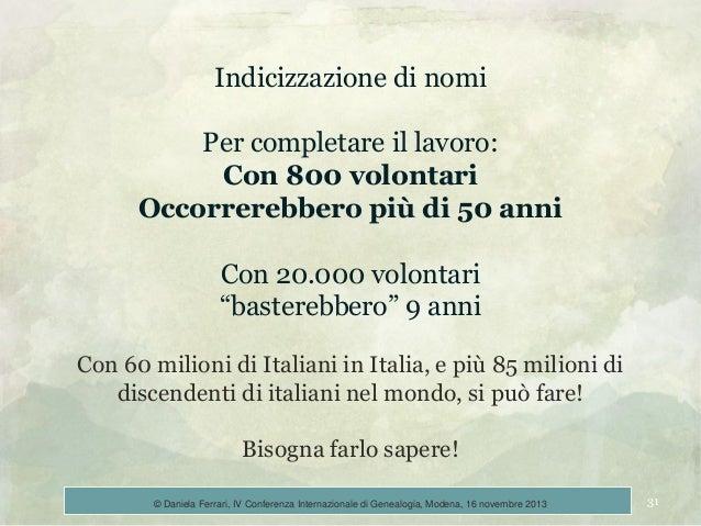 """Indicizzazione di nomi Per completare il lavoro: Con 800 volontari Occorrerebbero più di 50 anni  Con 20.000 volontari """"ba..."""