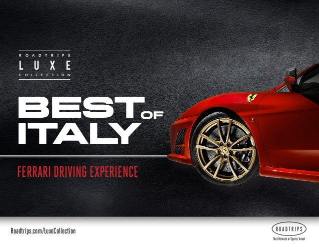 R  O  A  L C  D  T  u O  L  L  R  I  P  x E  C  T  S  e I  O  N  Best Ital y  of  Ferrari Driving Experience  Roadtrips.co...