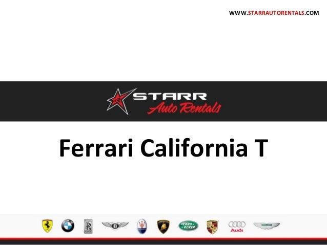 Ferrari California T WWW.STARRAUTORENTALS.COM