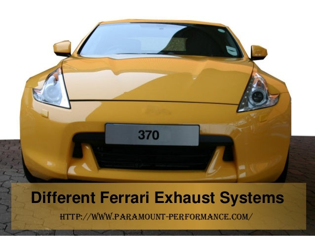 Different Ferrari Exhaust Systems http://www.paramount-performance.com/