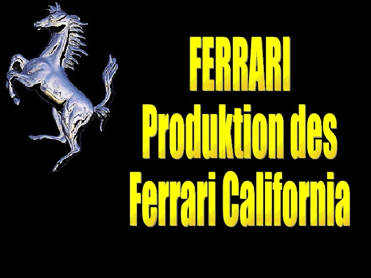 FERRARI Produktion des Ferrari California