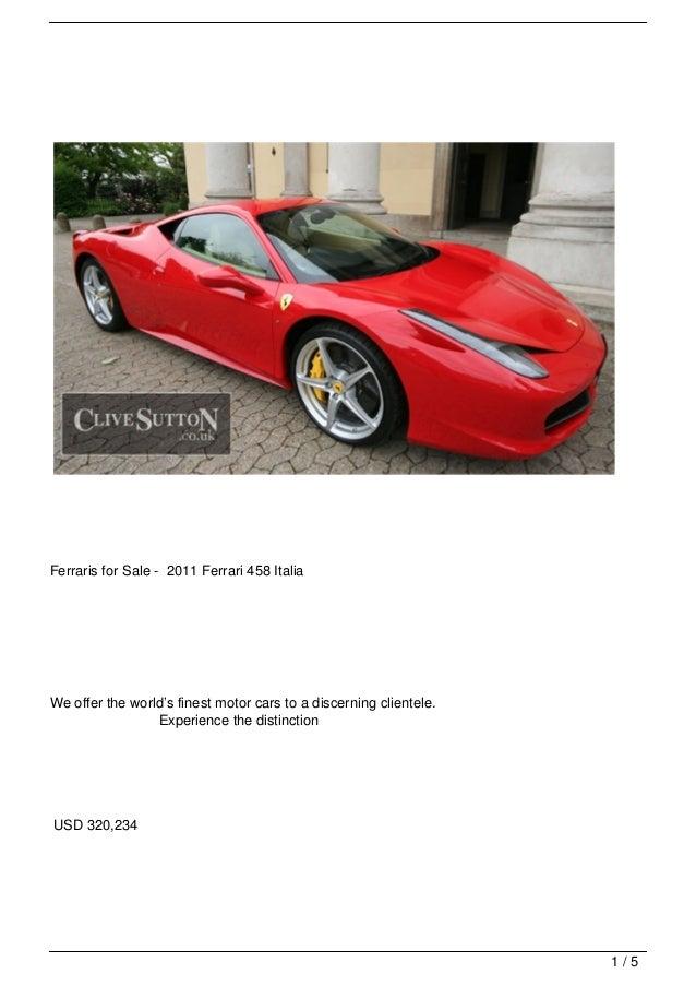 Ferraris for Sale - 2011 Ferrari 458 ItaliaWe offer the world's finest motor cars to a discerning clientele.              ...