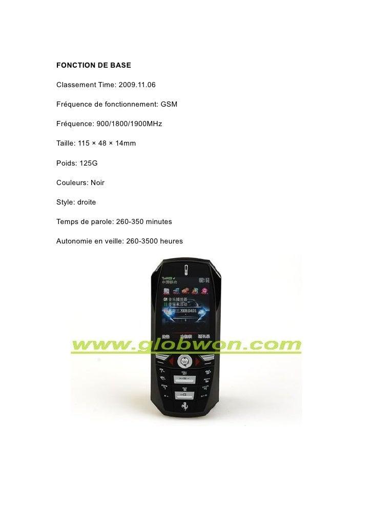 FONCTION DE BASE  Classement Time: 2009.11.06  Fréquence de fonctionnement: GSM  Fréquence: 900/1800/1900MHz  Taille: 115 ...