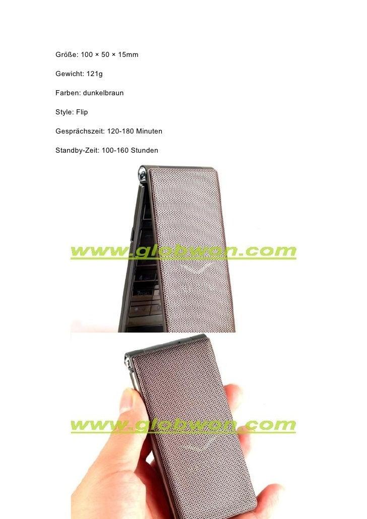 Größe: 100 × 50 × 15mm  Gewicht: 121g  Farben: dunkelbraun  Style: Flip  Gesprächszeit: 120-180 Minuten  Standby-Zeit: 100...