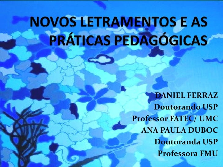 DANIEL FERRAZ     Doutorando USPProfessor FATEC/ UMC  ANA PAULA DUBOC      Doutoranda USP       Professora FMU