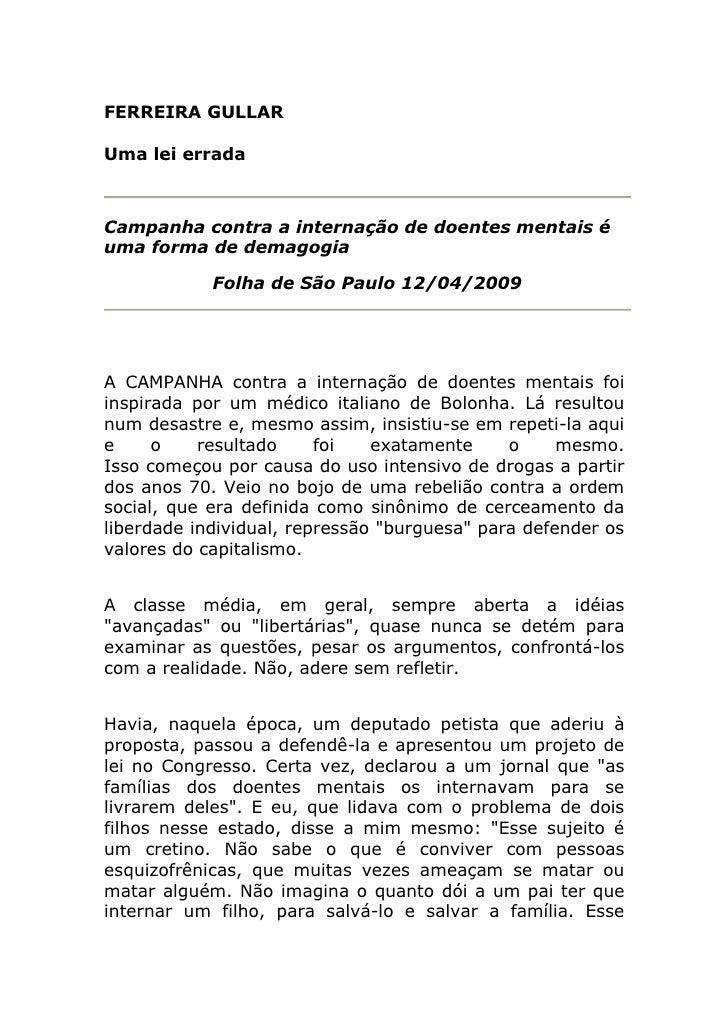 FERREIRA GULLAR  Uma lei errada    Campanha contra a internação de doentes mentais é uma forma de demagogia              F...