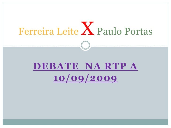 Debate  na RTP a 10/09/2009<br />Ferreira Leite XPaulo Portas<br />