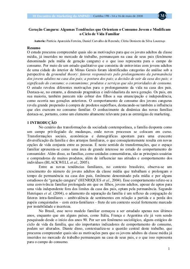 1Geração Canguru: Algumas Tendências que Orientam o Consumo Jovem e Modificamo Ciclo de Vida FamiliarAutoria: Patrícia Apa...