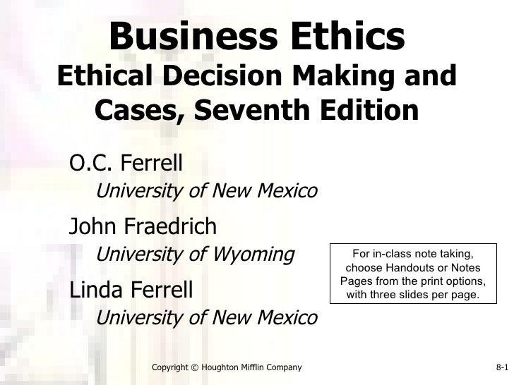 <ul><li>O.C. Ferrell </li></ul><ul><ul><li>University of New Mexico </li></ul></ul><ul><li>John Fraedrich </li></ul><ul><u...