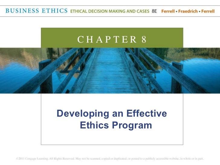 <ul><li>Developing an Effective Ethics Program </li></ul>C H A P T E R  8