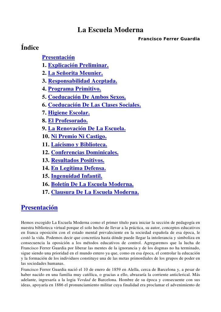 La Escuela Moderna                                                                   Francisco Ferrer GuardiaÍndice       ...