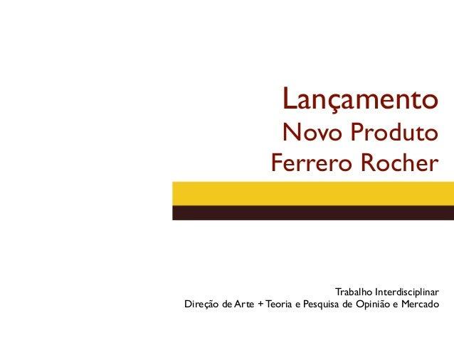 Lançamento                    Novo Produto                   Ferrero Rocher                                  Trabalho Inte...