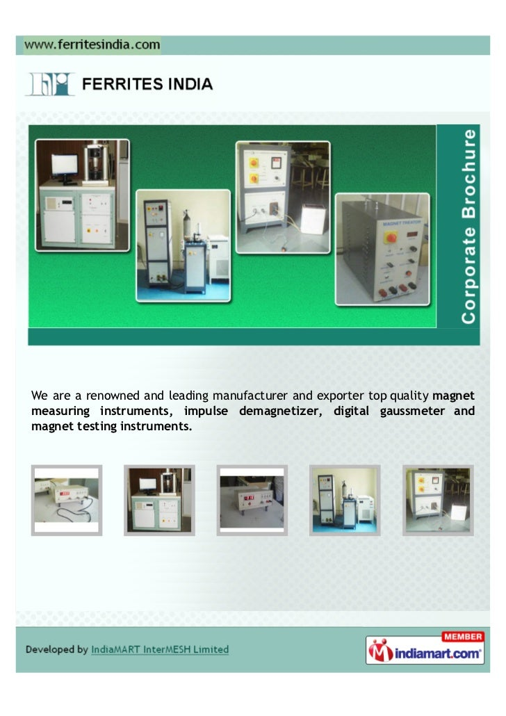 We are a renowned and leading manufacturer and exporter top quality magnetmeasuring instruments, impulse demagnetizer, dig...