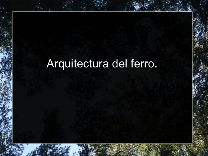 Arquitectura del ferro.