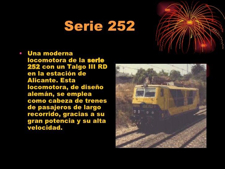 Serie 252 <ul><li>Una moderna locomotora de la  serie 252  con un Talgo III RD en la estación de Alicante. Esta locomotora...
