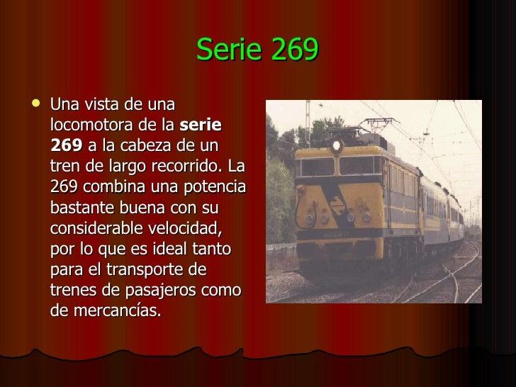 Serie 269 <ul><li>Una vista de una locomotora de la  serie 269  a la cabeza de un tren de largo recorrido. La 269 combina ...