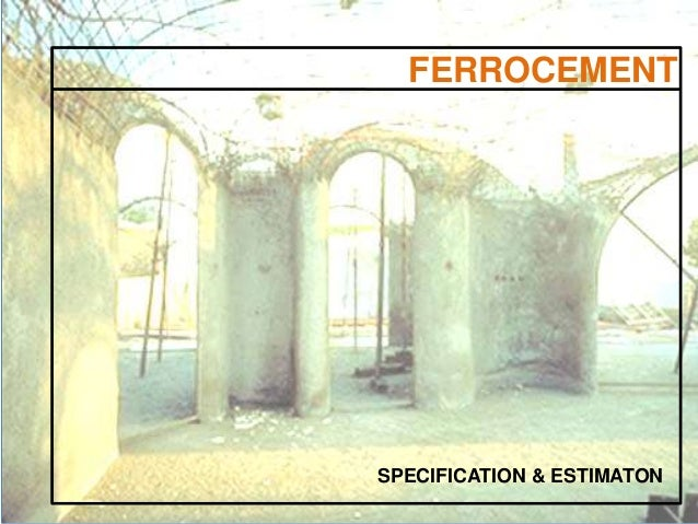 SPECIFICATION & ESTIMATON FERROCEMENT
