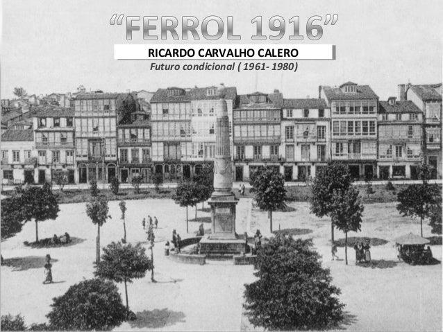 RICARDO CARVALHO CALERO RICARDO CARVALHO CALERO Futuro condicional ( 1961- 1980)