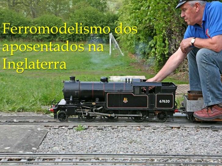 Ferromodelismo dosaposentados naInglaterra
