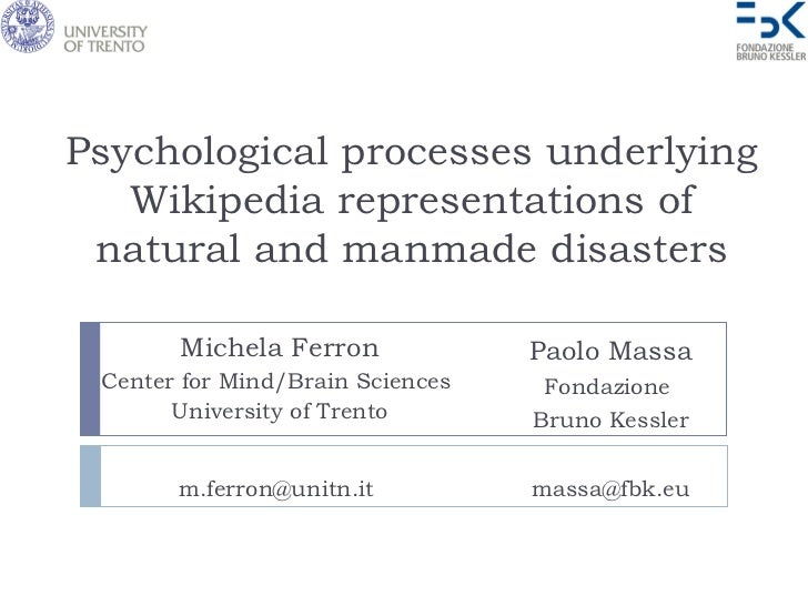 Psychological processes underlying   Wikipedia representations of natural and manmade disasters       Michela Ferron      ...