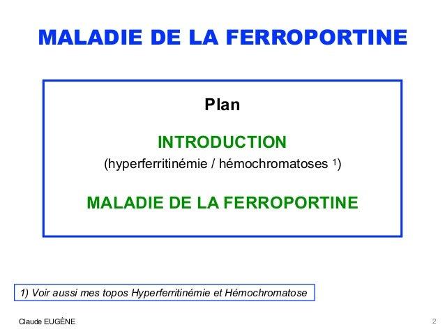 Maladies de la ferroportine (hémochromatoses 4A et 4B) : signes, diagnostic, traitement. Slide 2