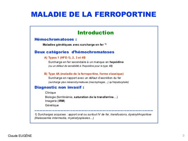 Maladies de la ferroportine (hémochromatoses 4A et 4B) : signes, diagnostic, traitement. Slide 3
