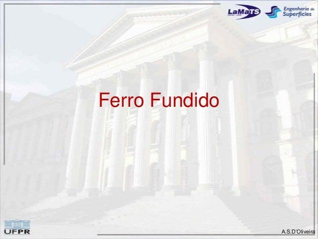 A.S.D'OliveiraFerro Fundido