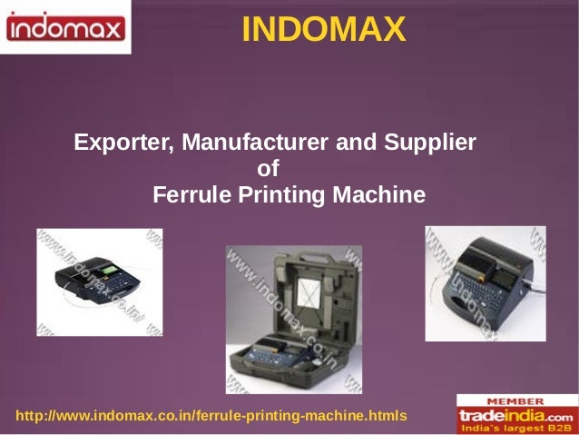 INDOMAX http://www.indomax.co.in/ferrule-printing-machine.htmls Exporter, Manufacturer and Supplier of Ferrule Printing Ma...