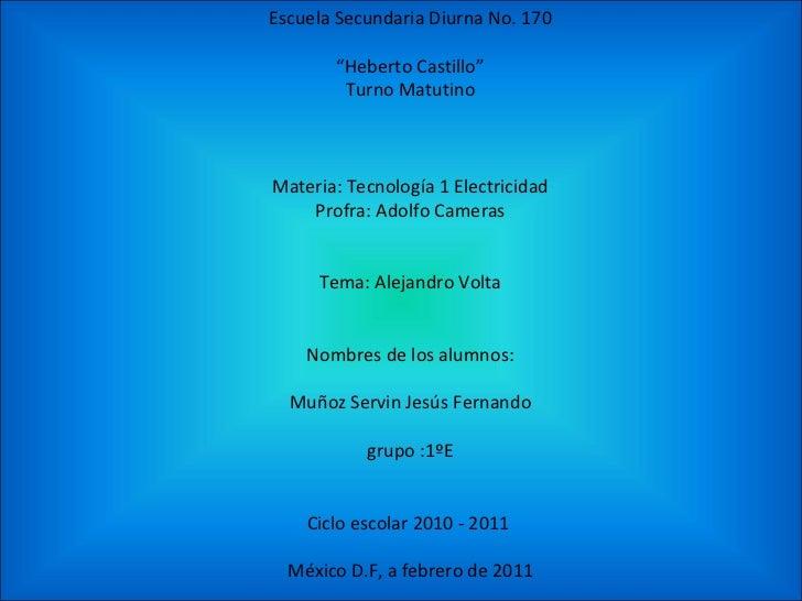 "Escuela Secundaria Diurna No. 170 "" Heberto Castillo"" Turno Matutino Materia: Tecnología 1 Electricidad Profra: Adolfo Cam..."