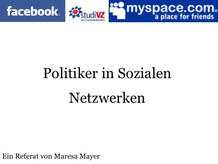 Ein Referat von Maresa Mayer Politiker in Sozialen Netzwerken