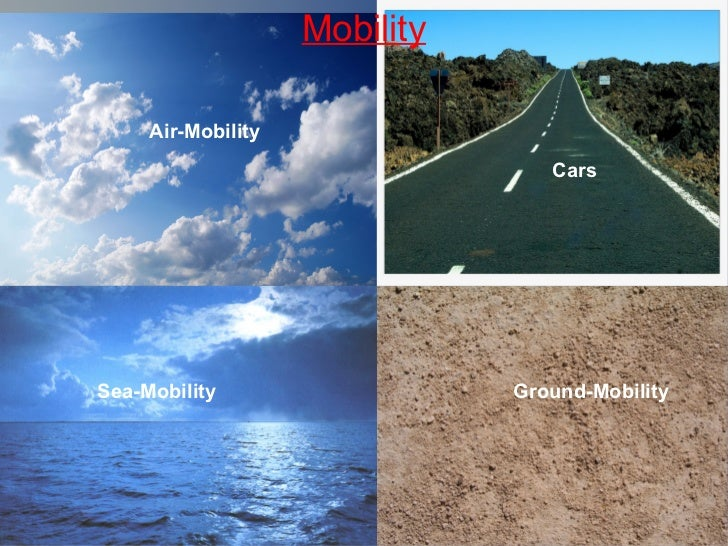 Mobility Air-Mobility Ground-Mobility Sea-Mobility Cars
