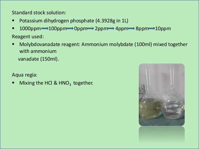 Standard stock solution:  Potassium dihydrogen phosphate (4.3928g in 1L)  1000ppm 100ppm 0ppm 2ppm 4ppm 8ppm 10ppm Reage...