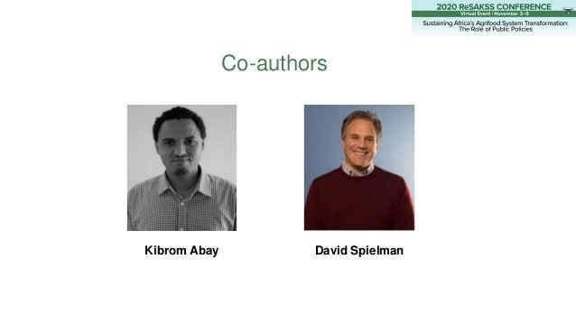 Co-authors Kibrom Abay David Spielman