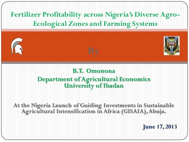 ByB.T. OmononaDepartment of Agricultural EconomicsUniversity of IbadanAt the Nigeria Launch of Guiding Investments in Sust...