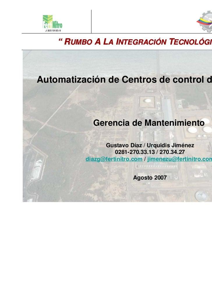 """J-30519185-9          """" RUMBO A LA INTEGRACIÓN TECNOLÓGICA """"Automatización de Centros de control de Motores               ..."""
