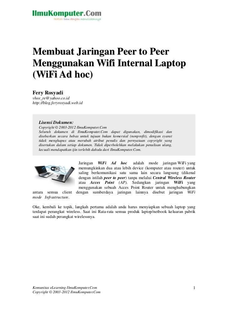 Membuat Jaringan Peer to PeerMenggunakan Wifi Internal Laptop(WiFi Ad hoc)Fery Rosyadivhee_re@yahoo.co.idhttp://blog.feryr...