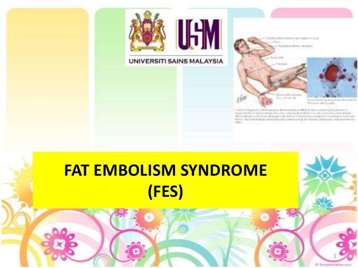 1<br />FAT EMBOLISM SYNDROME(FES)<br />